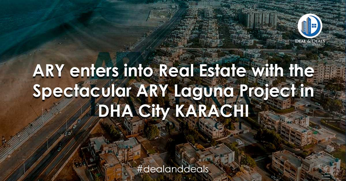 ARY Enters into Real Estate with the Spectacular ARY Laguna Project in DHA City Karachi