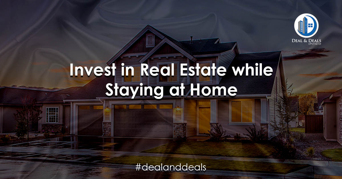 Invest in Real Estate while Staying at Home