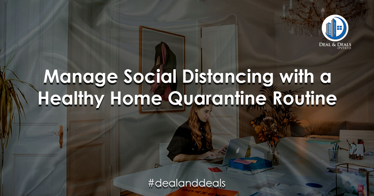 Manage Social Distancing with a Healthy Home Quarantine Routine