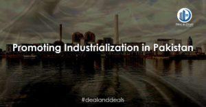 Promoting industrialization in pakistan