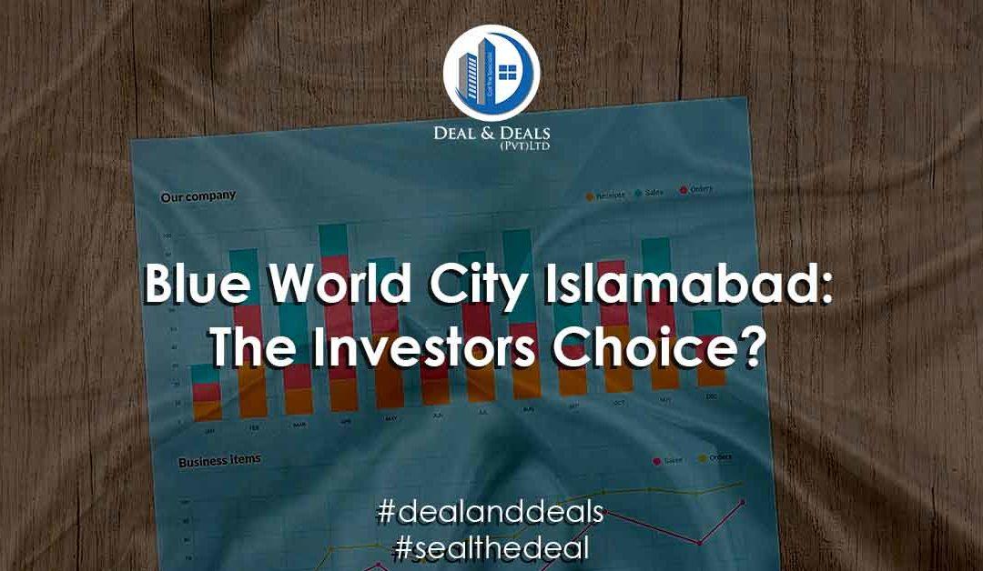 Blue World City Islamabad: The Investors Choice?