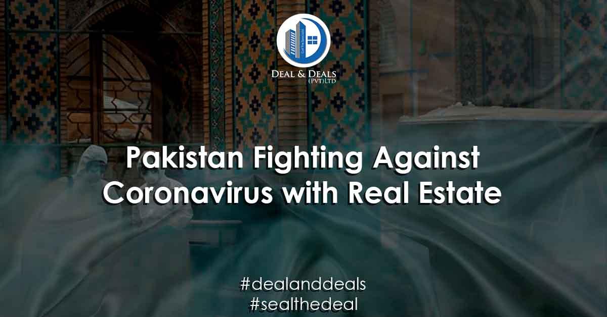 Pakistan Fighting Against Coronavirus with Real Estate