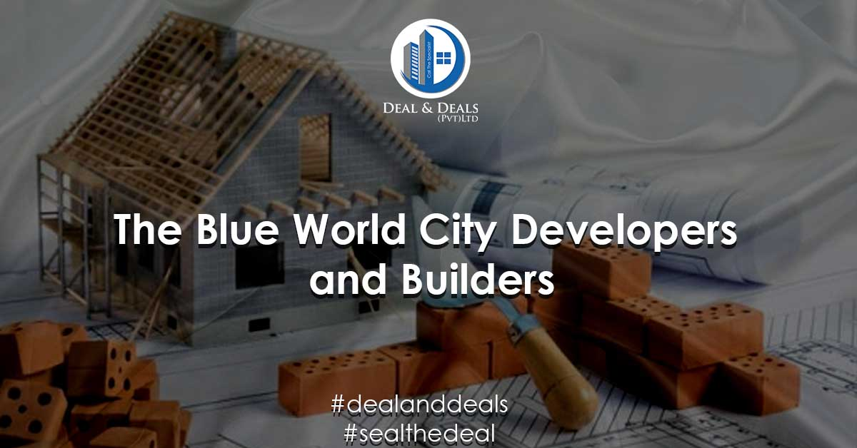 The Blue World City Developers and Builders