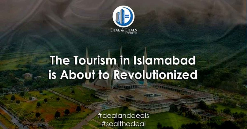 The Tourism in Islamabad is About to Revolutionized