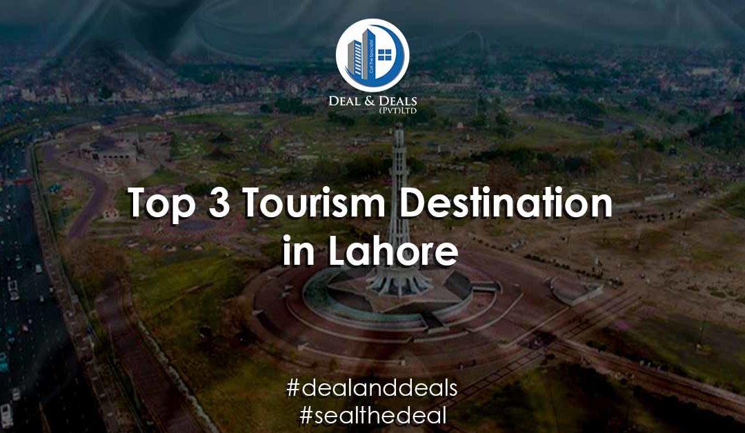 Top 3 Tourism Destinations in Lahore 2020