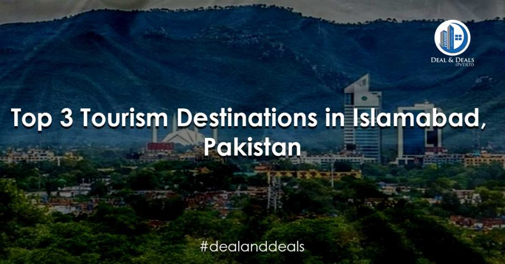Top 3 Tourism Destinations in Islamabad, Pakistan