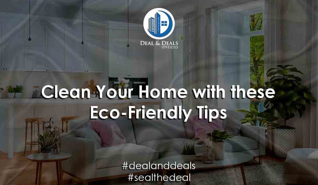 Clean Your Home with These Eco-friendly Tips