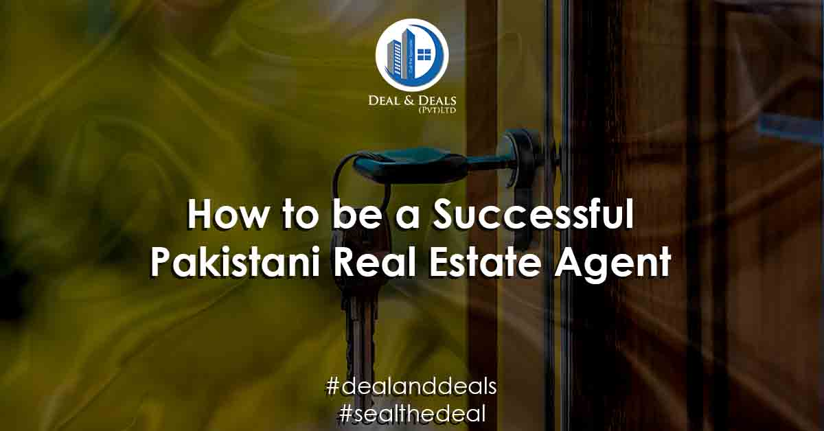 How to be a Successful Pakistani Real Estate Agent