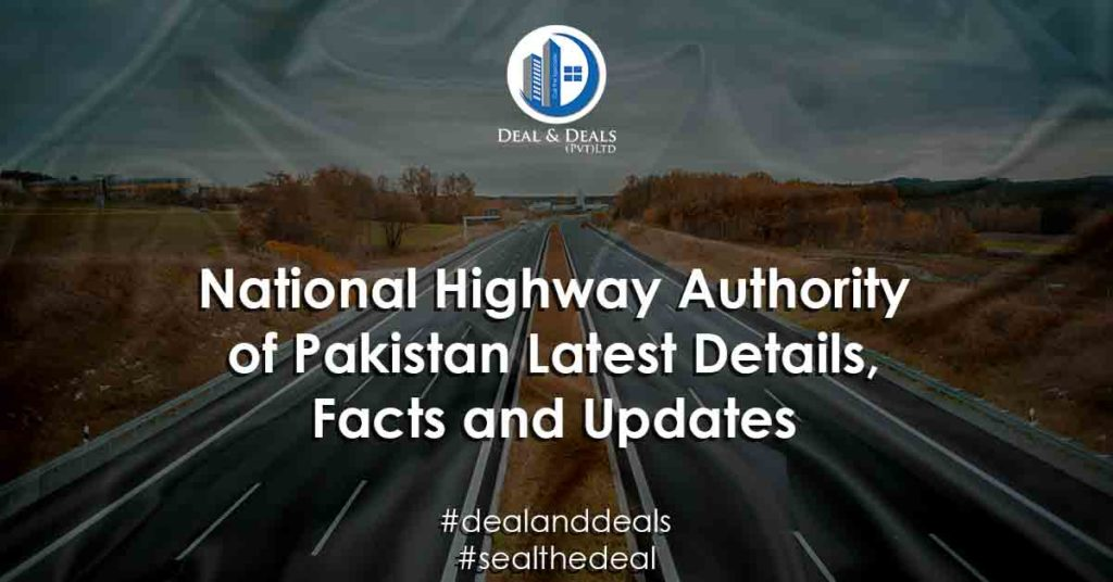 National Highway Authority of Pakistan Latest Details, Facts and Updates