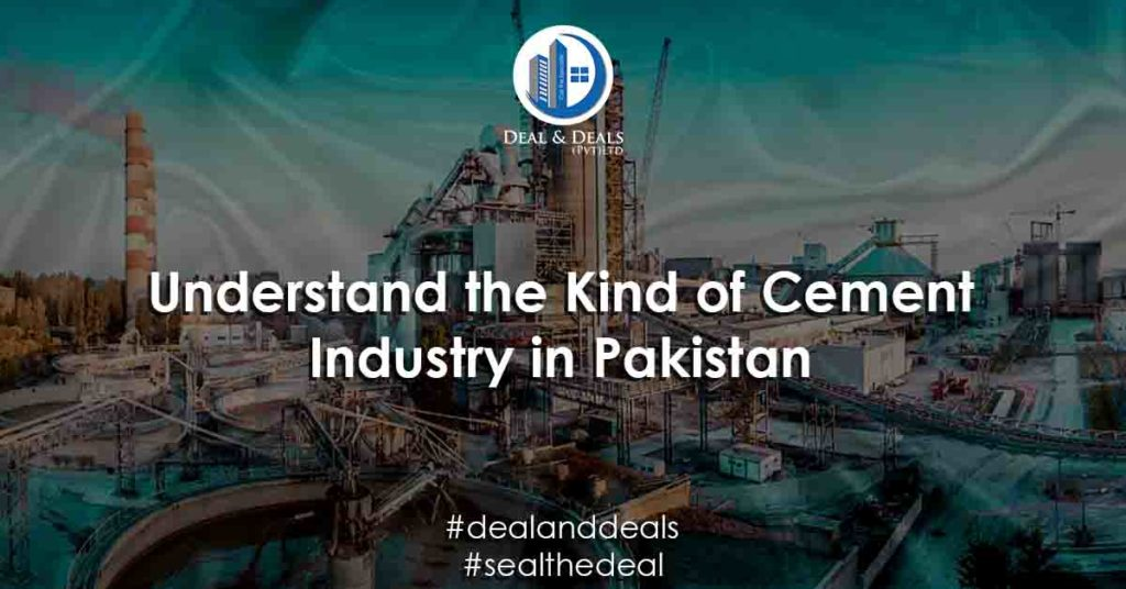Understand the Kind of Cement Industry in Pakistan
