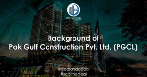 Background of Pak Gulf Construction Pvt. Ltd. (PGCL)
