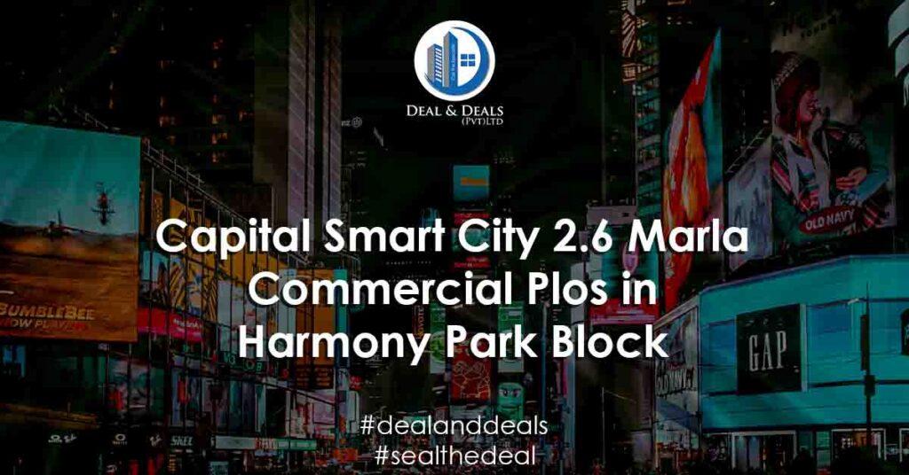 Capital Smart City 2.6 Marla Commercial Plos in Harmony Park Block
