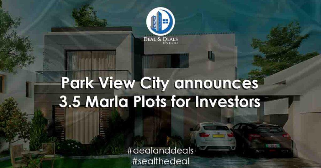 Park View City announces 3.5 Marla Plots for Invstors