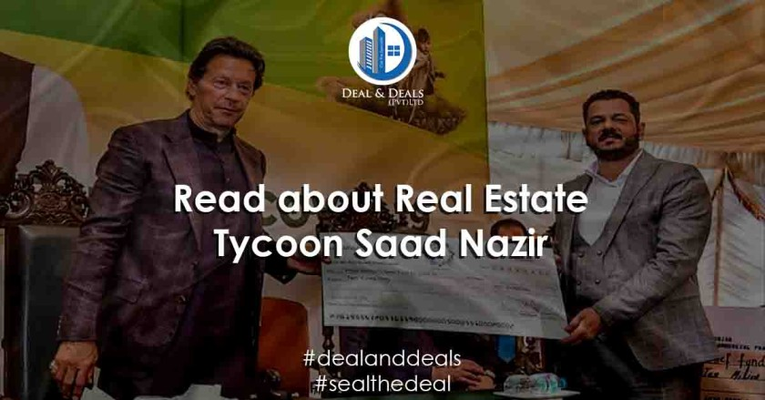 Read About the New Pakistani Real Estate Tycoon Saad Nazir