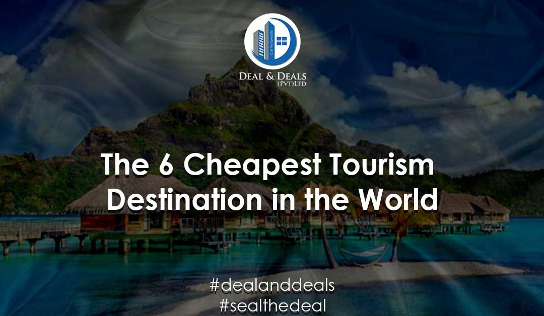 The 6 Cheapest Tourism Destinations in the World