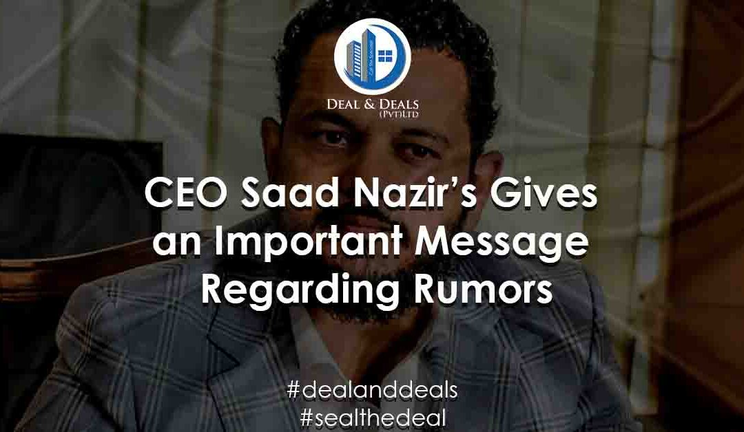 CEO Saad Nazir Gives an Important Message Regarding Rumors About Blue World City