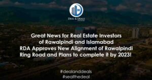 Great News for Real Estate Investors of Rawalpindi and Islamabad – RDA Approves New Alignment of Rawalpindi Ring Road and Plans to complete it by 2023!