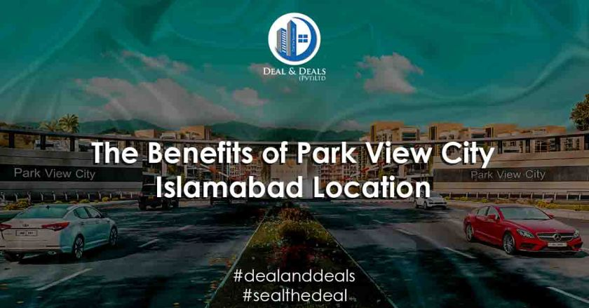 The Benefits of Park View City Islamabad Location