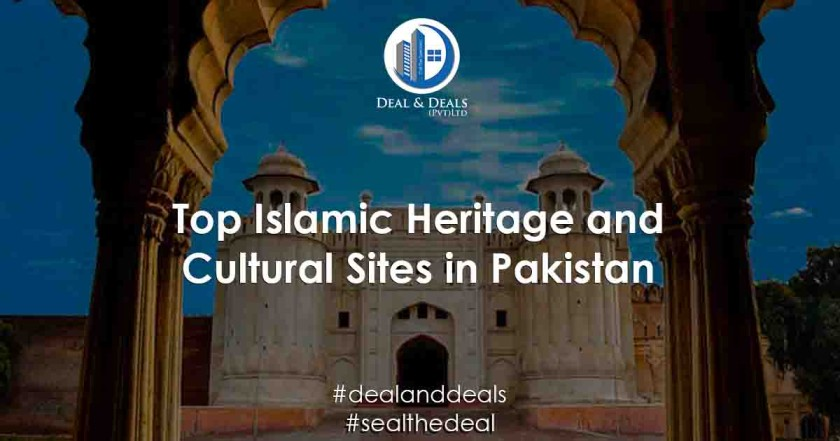 Top Islamic Heritage and Cultural Sites in Pakistan