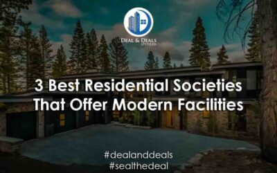3 Best Residential Societies That Offer Modern Facilities