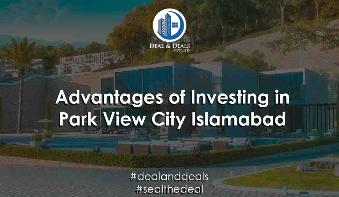 Advantages of Investing in Park View City Islamabad