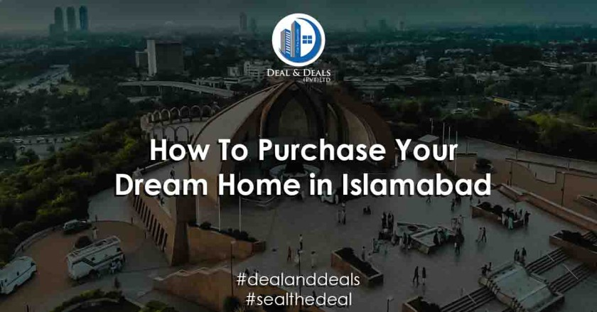 deal and deal helps you To Purchase Your Dream Home in Islamabad