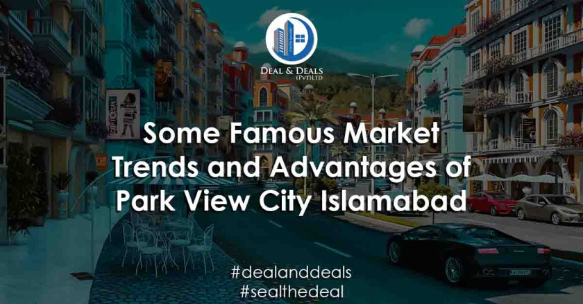 Some Famous Market Trends and Advantages of Park View City Islamabad
