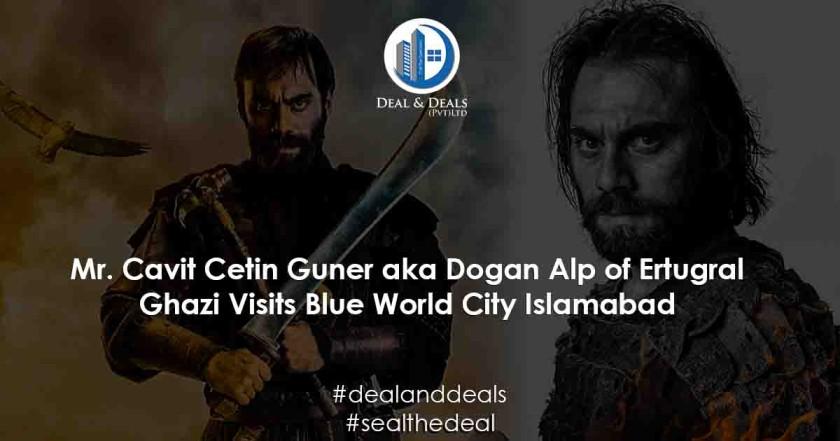 Mr. Cavit Çetin Güner aka Dogan Alp Visits Blue World City Islamabad