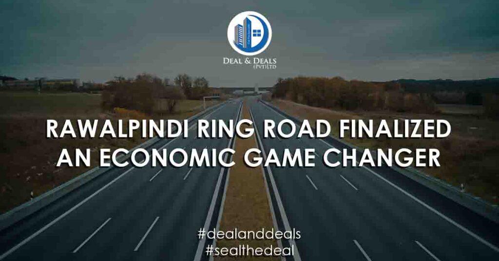RAWALPINDI RING ROAD FINALIZED – AN ECONOMIC GAME CHANGER