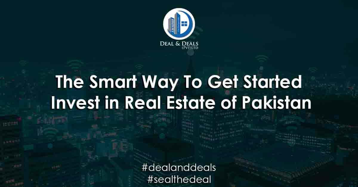 THE SMART WAY TO GET STARTED | INVEST IN REAL ESTATE OF PAKISTAN