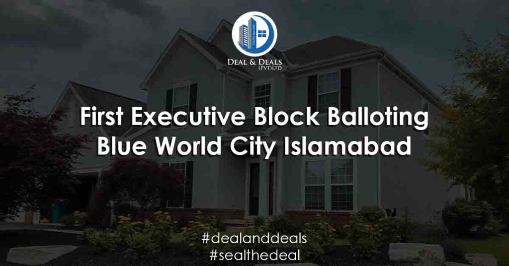 FIRSTEXECUTIVE BLOCK BALLOTING | BLUE WORLD CITY ISLAMABAD