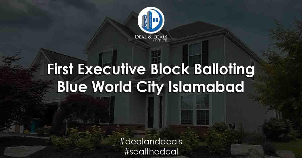FIRSTEXECUTIVE BLOCK BALLOTING | BLUE WORLD CITY ISLAMABAD