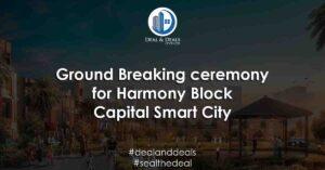 Capital Smart City Ground Breaking Ceremony of Harmony Park Block