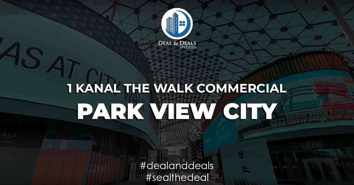 PARK VIEW CITY - 1 KANAL THE WALK COMMERCIAL