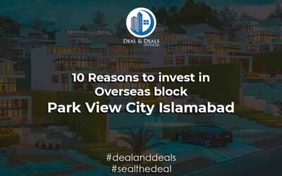 10 Reasons to Invest in Overseas block- Park View City Islamabad
