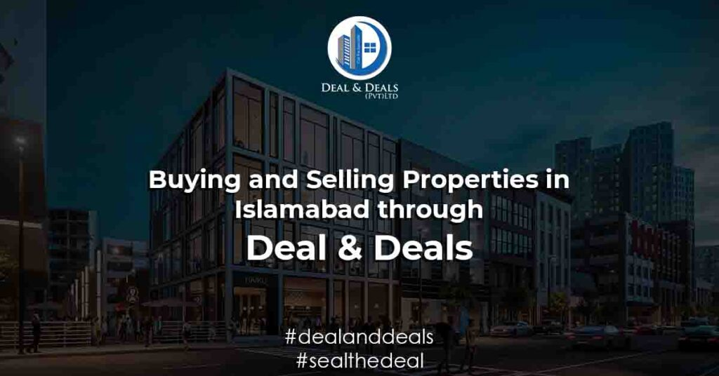 Deal & Deals - Buying and Selling Properties in Islamabad through