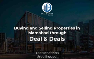 Buying and Selling Properties in Islamabad through Deal & Deals