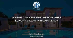Where Can One Find Affordable Luxury Villas in Islamabad