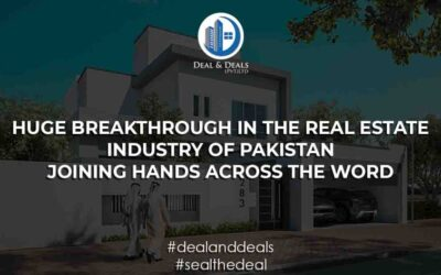 Huge Breakthrough In The Real Estate Industry Of Pakistan – Joining Hands Across The World…!