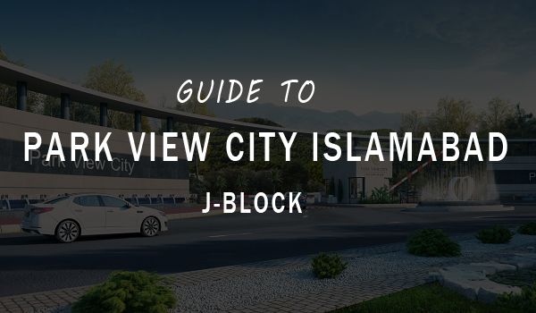 Guide To Park View City Islamabad J-Block